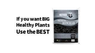 Mother Earth Premium BioChar