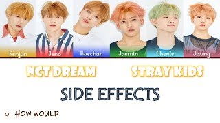 How Would NCT Dream Sing Side Effects By Stray Kids