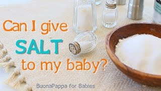 Can I give salt to my baby ?