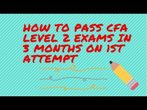 How to pass CFA Level 2 exams in 3 months on 1st attempt - YouTube