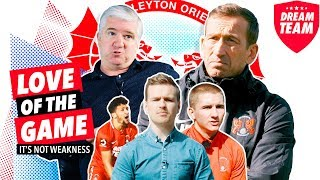 Love Of The Game: Leyton Orient (Episode 5 - It's Not Weakness)
