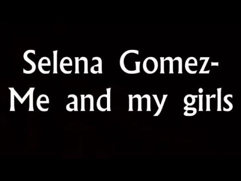 Selena gomez- Me and my girls lyrics