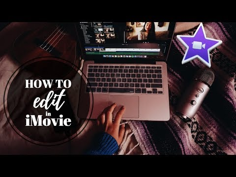 HOW TO: Edit in iMovie (2017 tutorial)