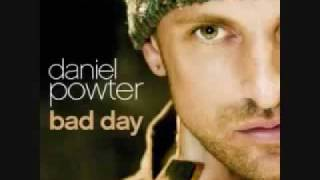 Daniel Powter - You had a bad day.