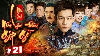 Phim Mới Hay Nhất 2020 | NHÂN SINH NẾU LẦN ĐẦU GẶP GỠ - Tập 21 | Phim Bộ Trung Quốc Hay Nhất 2020