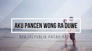 Lirik Lagu - Aku Pancen Wong Ra Duwe