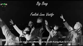 [VOSTFR] BIG BANG - Foolish Love