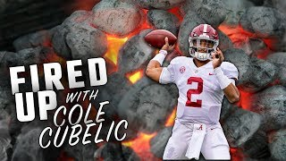 Fired Up with Cole Cubelic: Alabama
