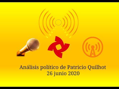 Análisis político de Patricio Quilhot de 26 junio 2020