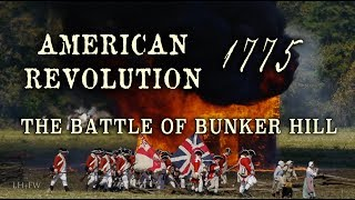 American Revolution 1775 - The Battle of Bunker Hill