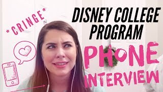 FULL PHONE INTERVIEW // DISNEY COLLEGE PROGRAM
