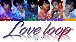 GOT7   LOVE LOOP LYRICS COLOR CODED [JPNROMENG]