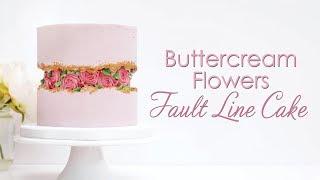 Buttercream Flowers Fault Line Cake Decorating Tutorial