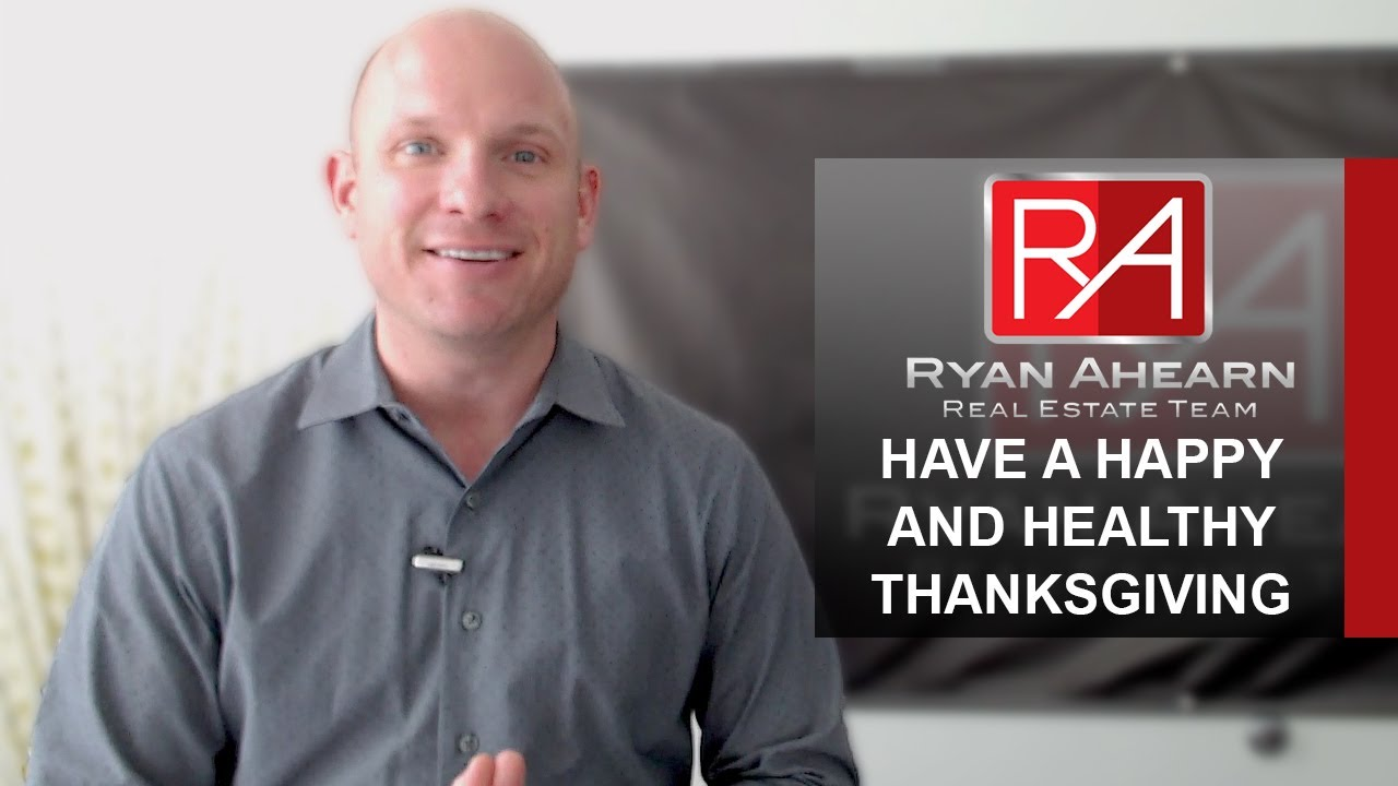 Happy Thanksgiving From the Ryan Ahearn Real Estate Team