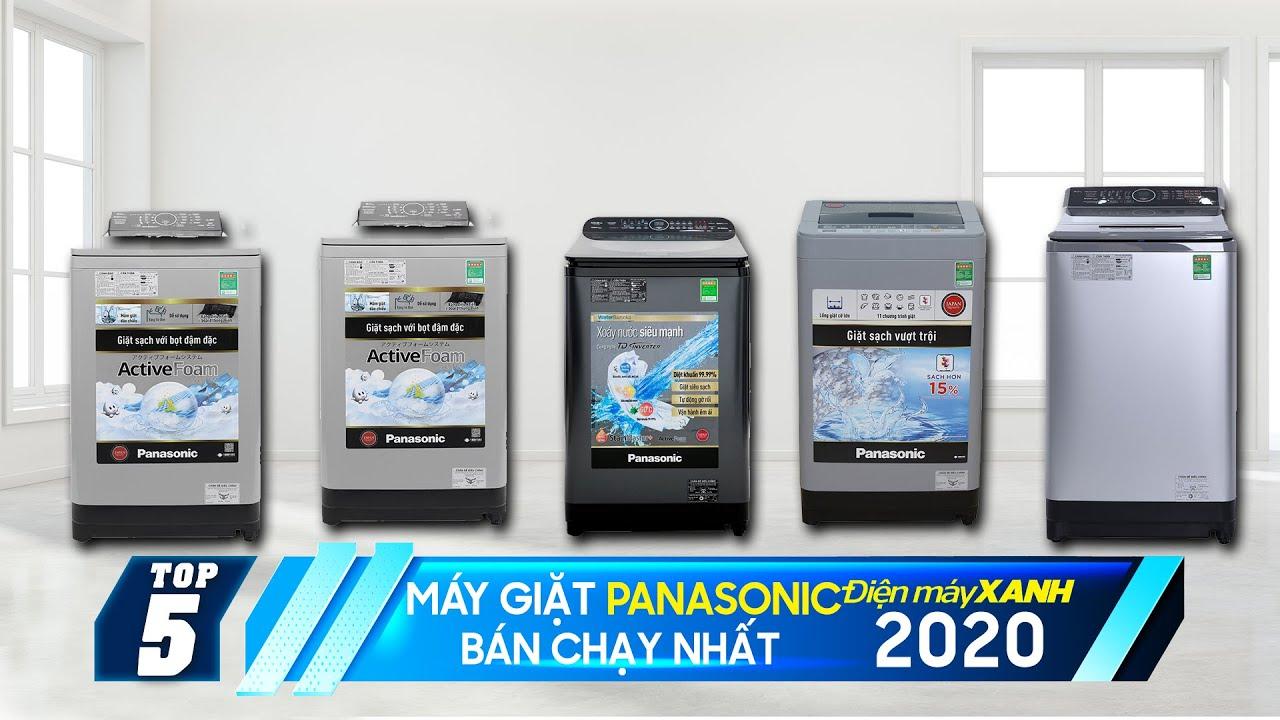 Top 5 máy giặt Panasonic bán chạy nhất năm 2020 tại Điện máy XANH