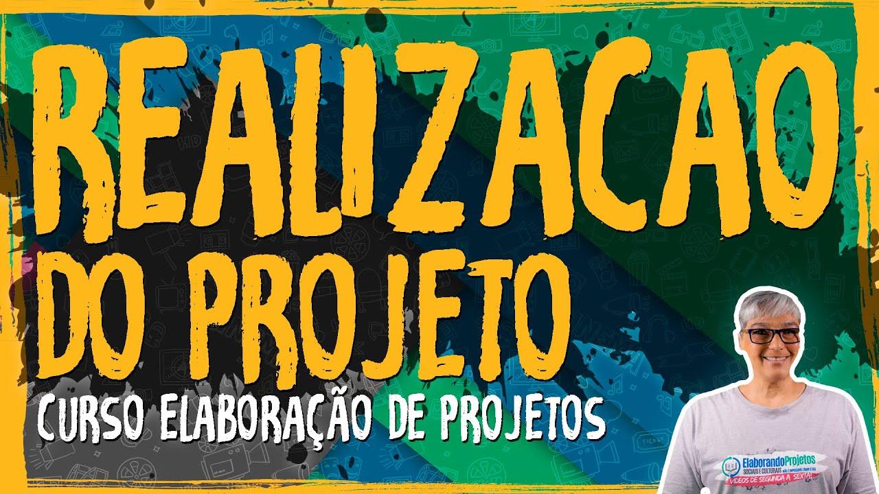 Realização do Projeto – Curso Elaboração de Projetos