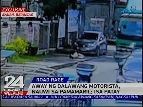 [GMA]  Away ng dalawang motorista, nauwi sa pamamaril; isa patay