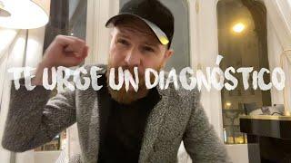 TE URGE UN DIAGNÓSTICO - Daniel Habif
