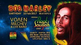 Bob Marley Earthday 2017 w/ Root Souljah @ Mixtape 5
