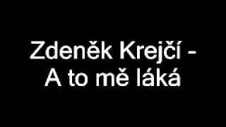 Zdeněk Krejčí-A to mě láká