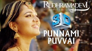 Punnammi Puvvai Song - Rudhramadevi 3D Video Songs Exclusive - Anushka, Allu Arjun, Rana, Gunasekhar