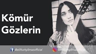 Elif Türkyılmaz - Kömür Gözlerin