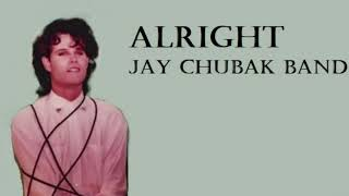 JAY CHUBAK BAND – ALRIGHT