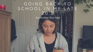 Going Back To College In My Late 20's | Best Decision I Ever Made