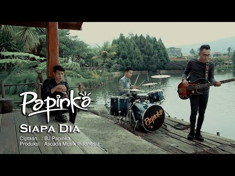 Papinka - Siapa Dia (Official Music Video with Lyric)