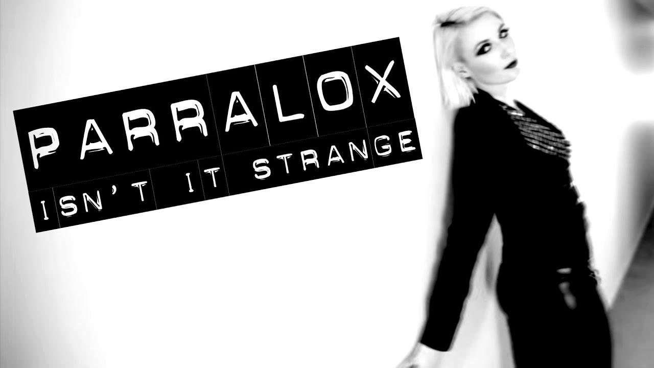 Parralox - Isn't It Strange (Music Video)