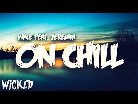 Wale - On Chill (feat. Jeremih) [Lyrics]