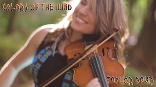 "Colors of the Wind (From Disney's ""Pocahontas"") - Violin Cover - Taylor Davis"