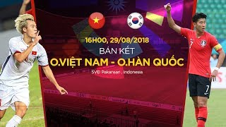 bóng đá nam asiad 2018: o.việt nam vs o.hàn quốc vtc now