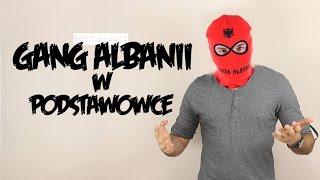 GANG ALBANII W PODSTAWÓWCE | Poszukiwacz #83
