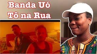 Banda Uó   Tô Na Rua (Clipe Oficial)   REACTION