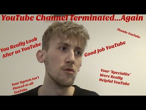 YouTube Terminated my Channel...Again