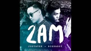 Audio   2 A.M   JustaTee x BigDaddy