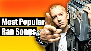 The Most Popular Songs Of Rappers