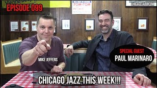 CHICAGO JAZZ THIS WEEK - EPISODE 099 FEAT. PAUL MARINARO