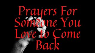 Prayers For Someone You Love to Come Back