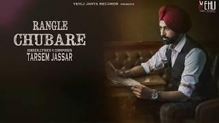 Rangle Chubare Official Song | Turbanator | Tarsem Jassar | Latest Punjabi Songs 2018