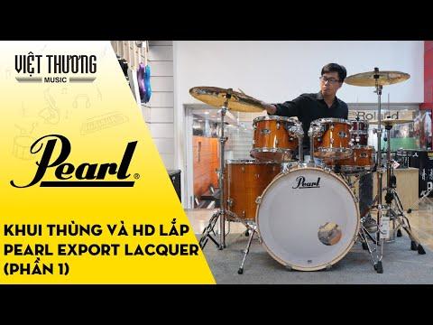 Khui thùng và lắp bộ trống Pearl Export Lacquer (Phần 1)