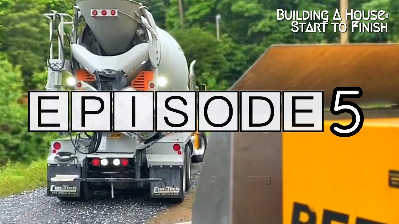 Building a House Start to Finish | Episode 5