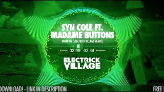Syn Cole ft. Madame Buttons - Miami 82 (Electrick Village Remix) - FREE DOWNLOAD