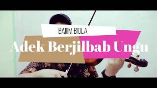 ADEK BERJILBAB UNGU _ ( Violin Cover)  | Baiim Biola