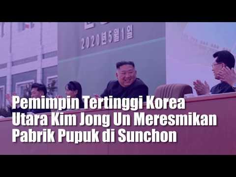 Pemimpin Tertinggi Korea Utara Kim Jong Un Meresmikan Pabrik Pupuk di Sunchon