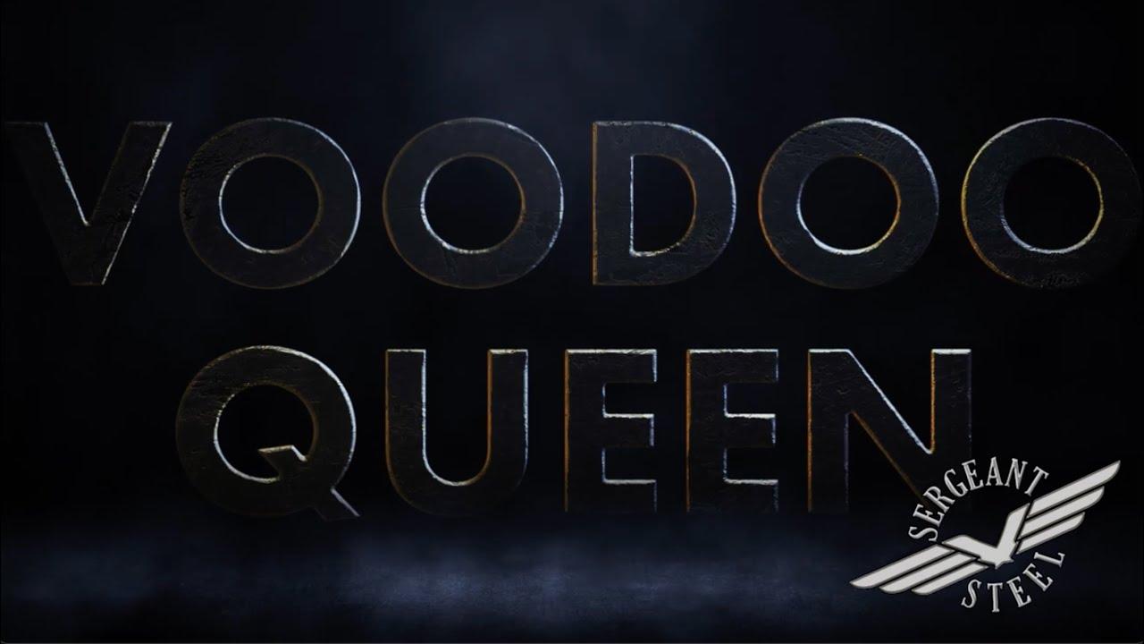 SERGEANT STEEL - Voodoo Queen