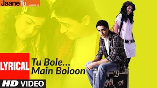 Lyrical: Tu Bole Main Boloon | Jaane Tu... Ya Jaane Na | A.R. Rahman | Imran Khan, Genelia Dsouza - Download this Video in MP3, M4A, WEBM, MP4, 3GP