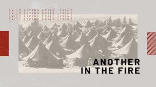 Exile Living - Another In The Fire