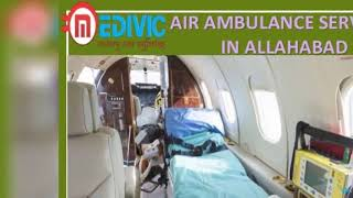 Use Leading Life Savior Superb Air Ambulance Services in Bhopal by Medivic